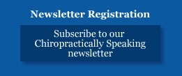 Subscribe to our Chiropractically Speaking newsletter